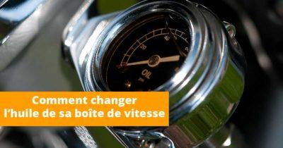 Comment changer l'huile de sa boîte de vitesse